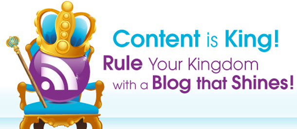 Content is King! Rule Your Kingdom with a Blog that Shines!