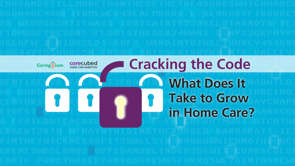 Cracking the Code: What Does it Take to Grow in Home Care? webinar